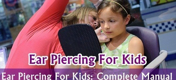 Ear Piercing For Kids Complete Manual